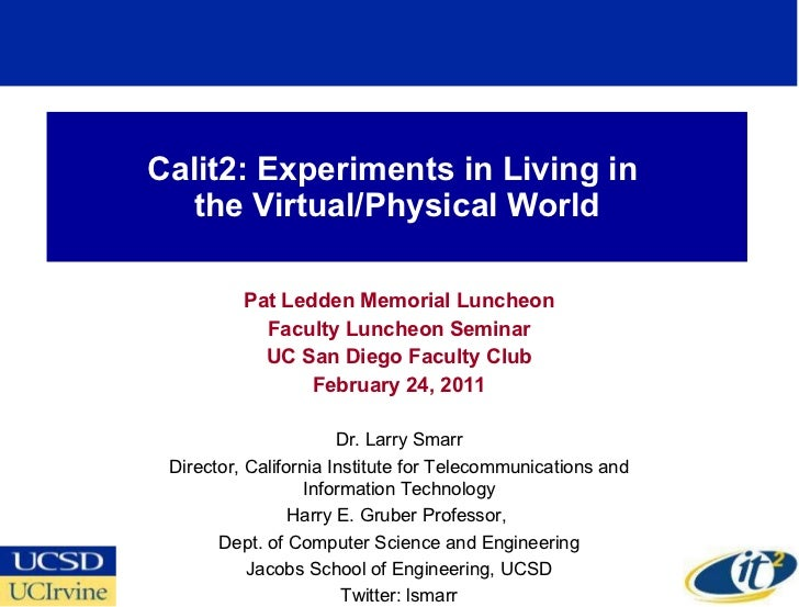 Calit2: Experiments in Living in the Virtual/Physical World
