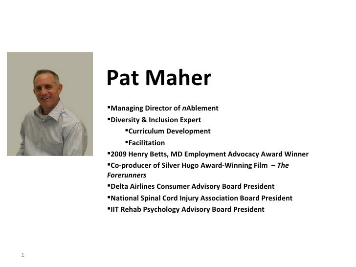Pat Maher  Managing Director of  n Ablement Diversity & Inclusion Expert Curriculum Development Facilitation 2009 Henr...