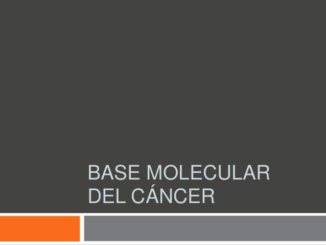 BASE MOLECULARDEL CÁNCER
