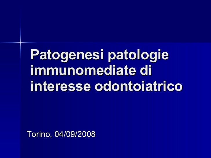 Patogenesi delle patologie immunomediate di interesse odontoiatrico