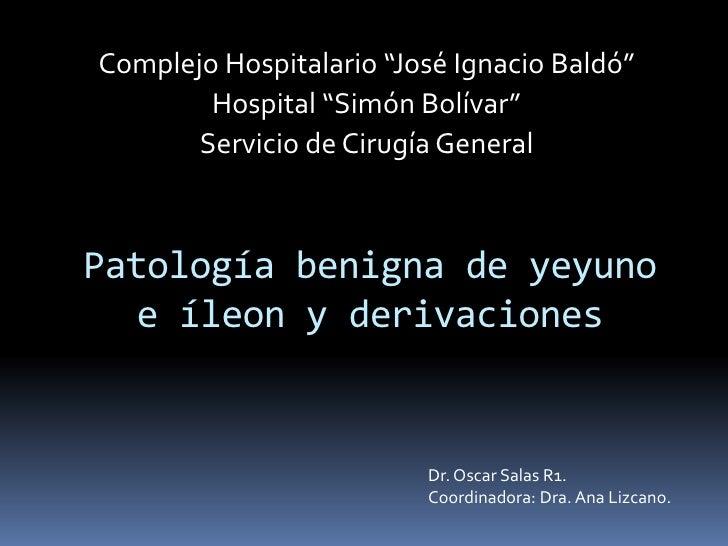 """Complejo Hospitalario """"José Ignacio Baldó""""<br />Hospital """"Simón Bolívar""""<br />Servicio de Cirugía General<br />Patología b..."""