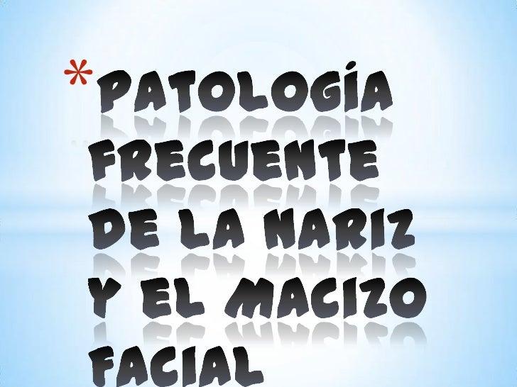 Patología frecuente de la nariz y el macizo
