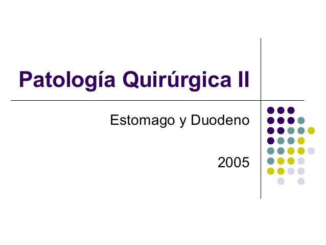 Patología Quirúrgica II Estomago y Duodeno 2005