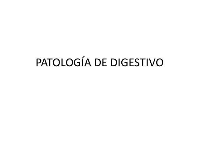 PATOLOGÍA DE DIGESTIVO