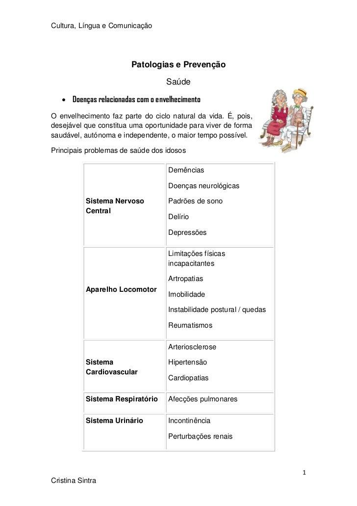 Cultura, Língua e Comunicação                        Patologias e Prevenção                                   Saúde    Do...