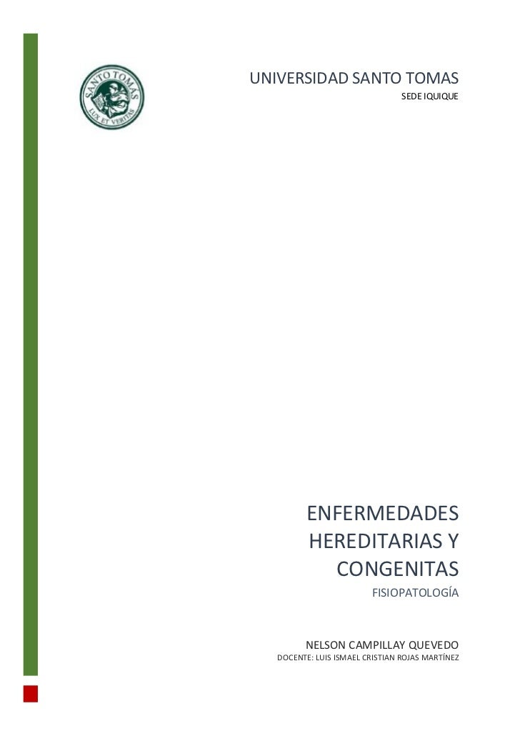 UNIVERSIDAD SANTO TOMAS                                 SEDE IQUIQUE         ENFERMEDADES         HEREDITARIAS Y          ...