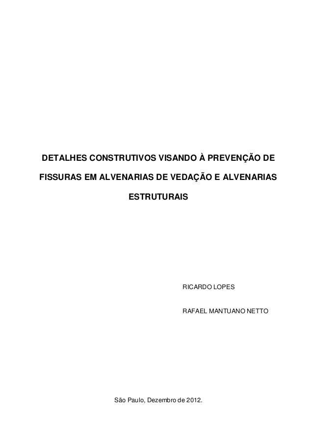 DETALHES CONSTRUTIVOS VISANDO À PREVENÇÃO DE FISSURAS EM ALVENARIAS DE VEDAÇÃO E ALVENARIAS ESTRUTURAIS RICARDO LOPES RAFA...