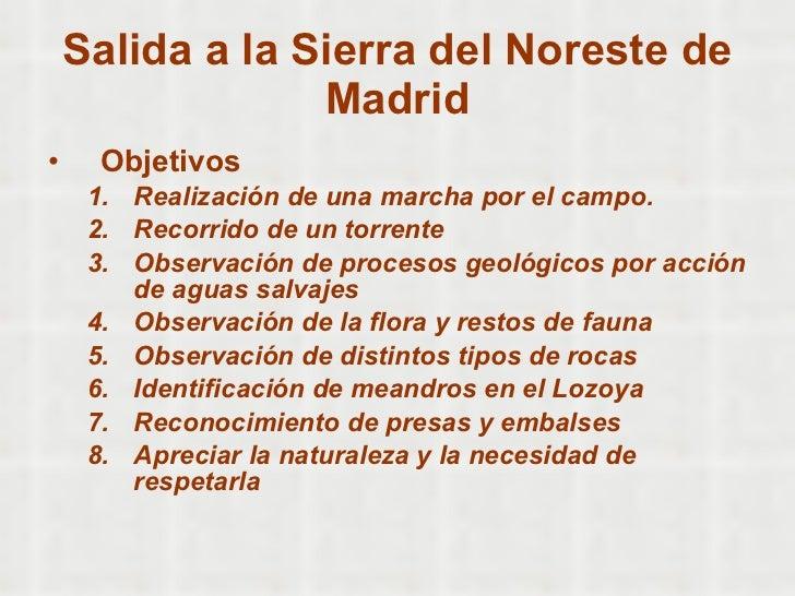Salida a la Sierra del Noreste de Madrid <ul><li>Objetivos </li></ul><ul><ul><li>Realización de una marcha por el campo. <...