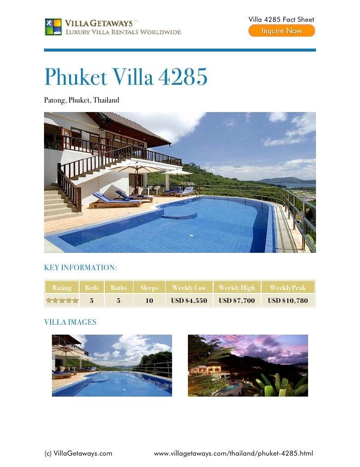 Villa 4285 Fact SheetPhuket Villa 4285Patong, Phuket, ThailandKEY INFORMATION:  Rating     Beds    Baths   Sleeps     Week...
