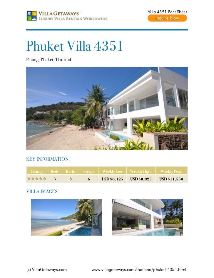 Villa 4351 Fact SheetPhuket Villa 4351Patong, Phuket, ThailandKEY INFORMATION:  Rating     Beds    Baths   Sleeps     Week...