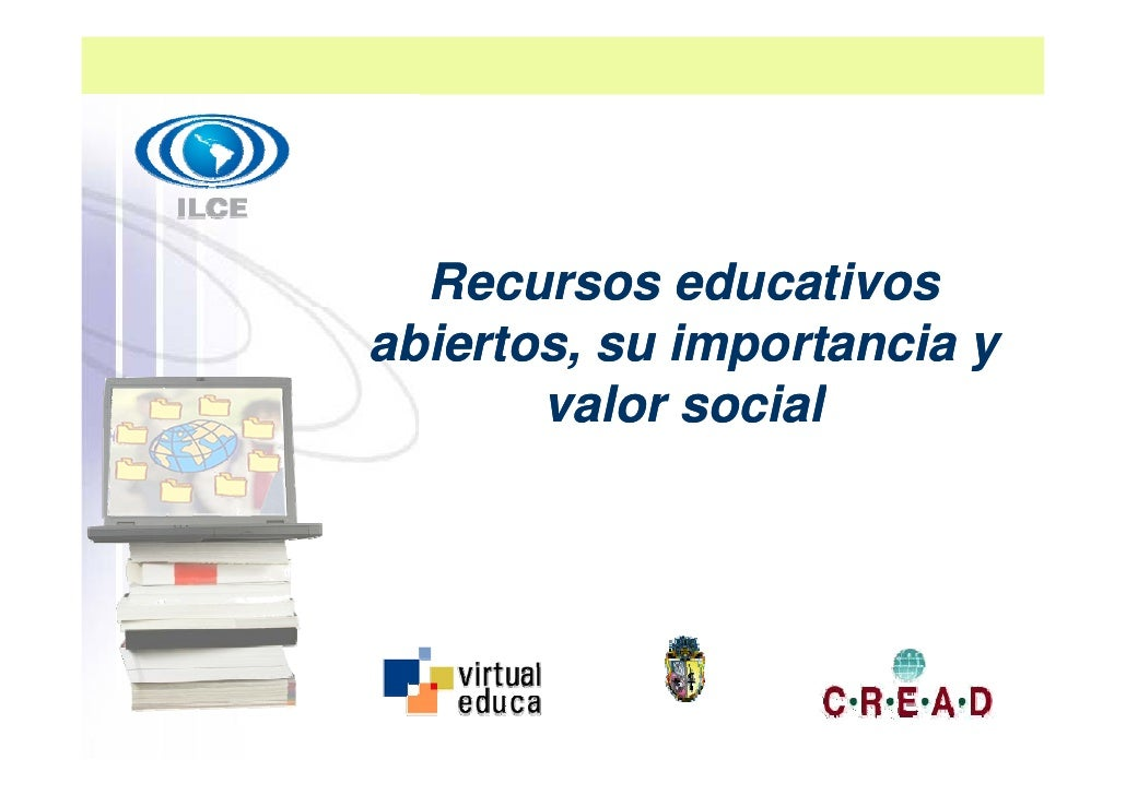 Recursos educativos abiertos, su importancia y        valor social