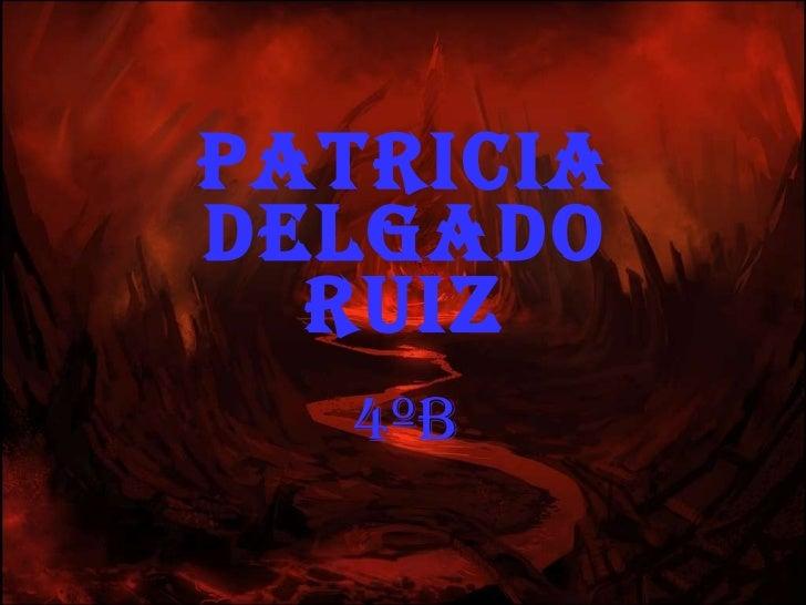 Patricia delgado Ruiz 4ºB