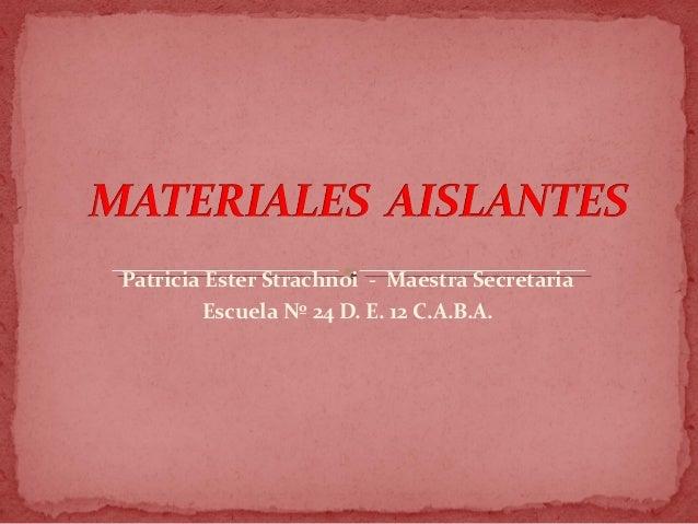 Patricia Ester Strachnoi - Maestra Secretaria Escuela Nº 24 D. E. 12 C.A.B.A.
