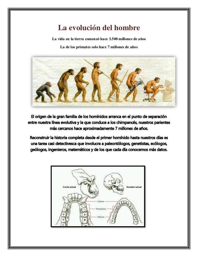 La evolución del hombreLa vida en la tierra comenzó hace 3.500 millones de añosLa de los primates solo hace 7 millones de ...