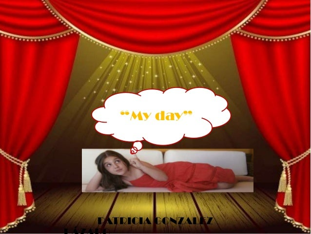 "PATRICIA GONZALEZ""My day"""