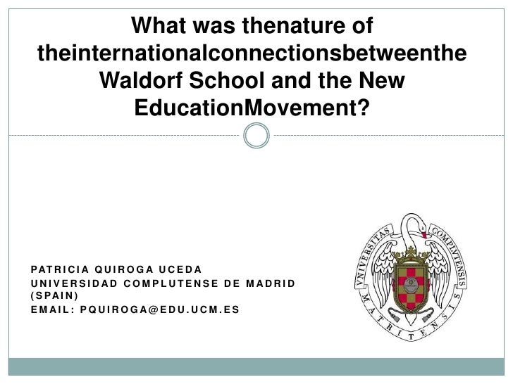 What was thenature oftheinternationalconnectionsbetweenthe      Waldorf School and the New         EducationMovement?P AT ...