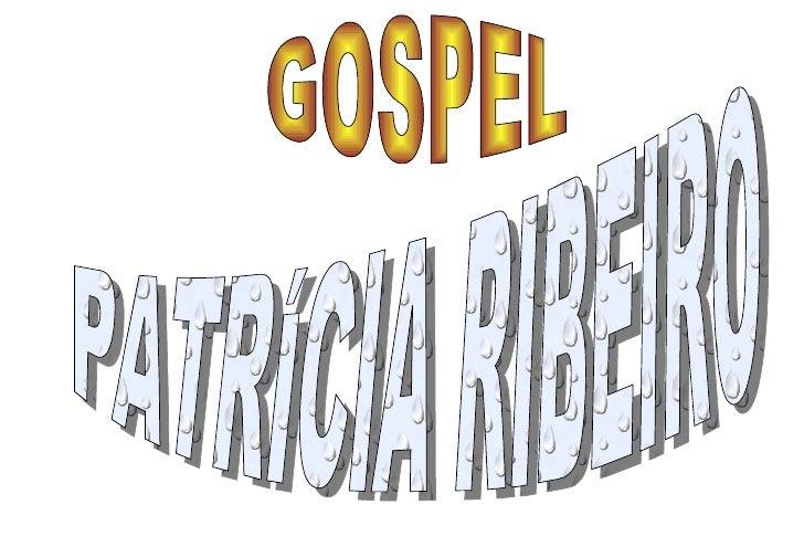 PATRÍCIA RIBEIRO GOSPEL