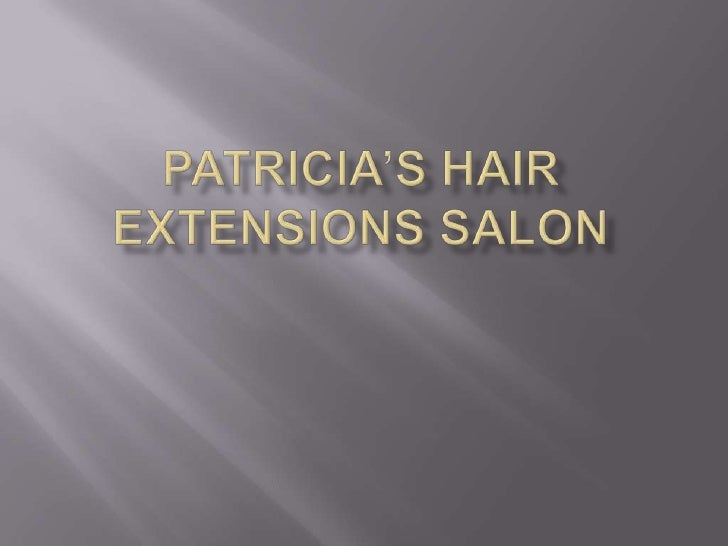 Patricia's Hair Extensions Salon - Enhance Your Looks