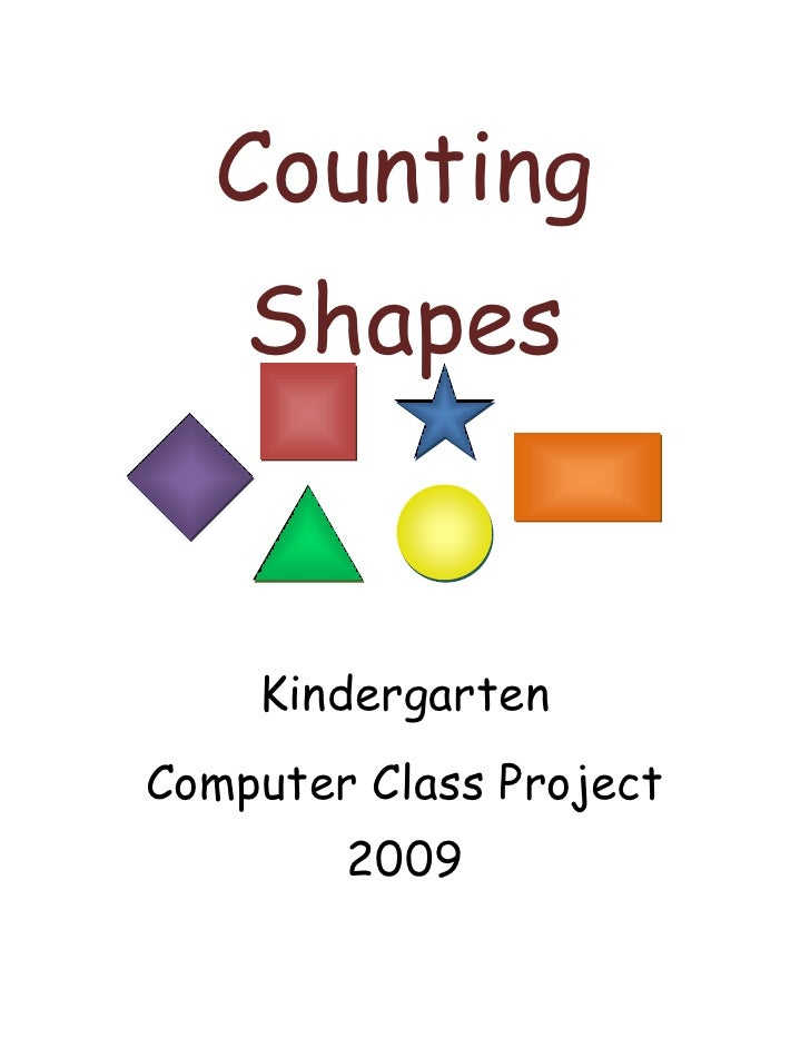 Counting Shapes<br />Kindergarten<br />Computer Class Project 2009<br />One Blue Square<br />Two Red Circle<br />Three Gre...