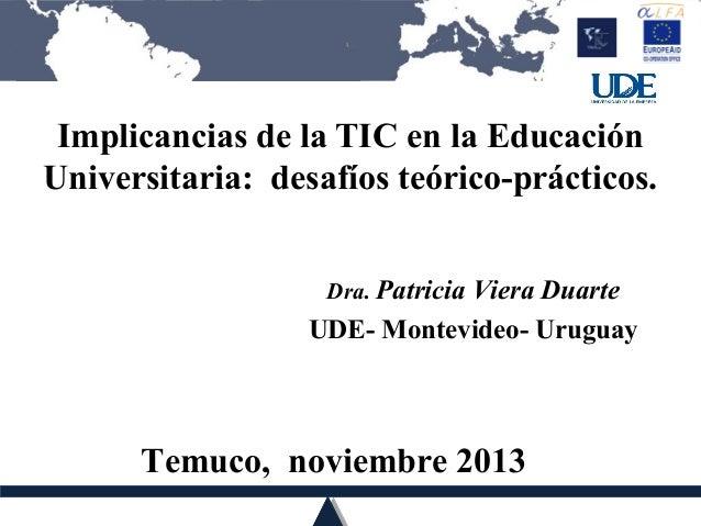 Implicancias de la TIC en la Educación Universitaria:  desafíos teórico-prácticos