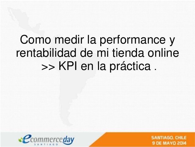 Presentación Patricio Figueroa- eCommerce Day Santiago 2014