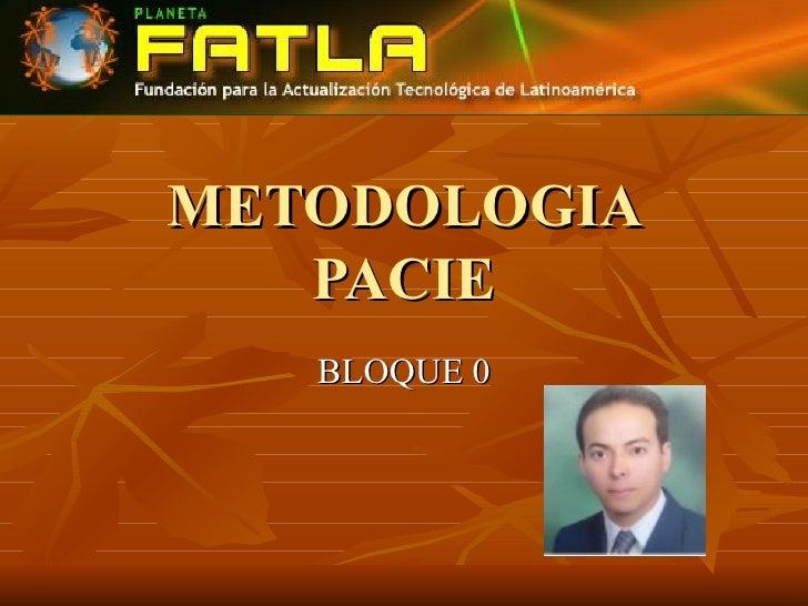 METODOLOGIA PACIE BLOQUE 0