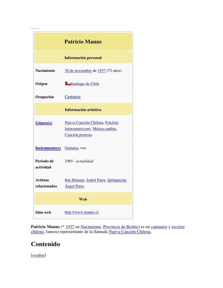 ~~~~<br />Patricio MannsInformación personalNacimiento30 de noviembre de 1937 (73 años)OrigenSantiago de ChileOcupaciónCan...