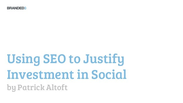 Using SEO to JustifyInvestment in Socialby Patrick Altoft