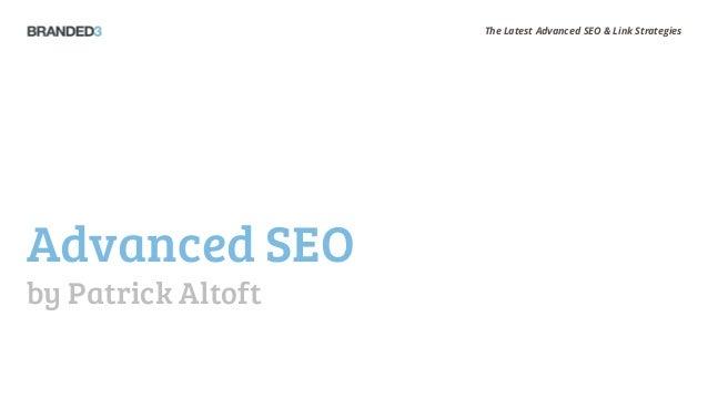 B3 Seminar: The Latest Advanced SEO & Link Strategies - Patrick Altoft