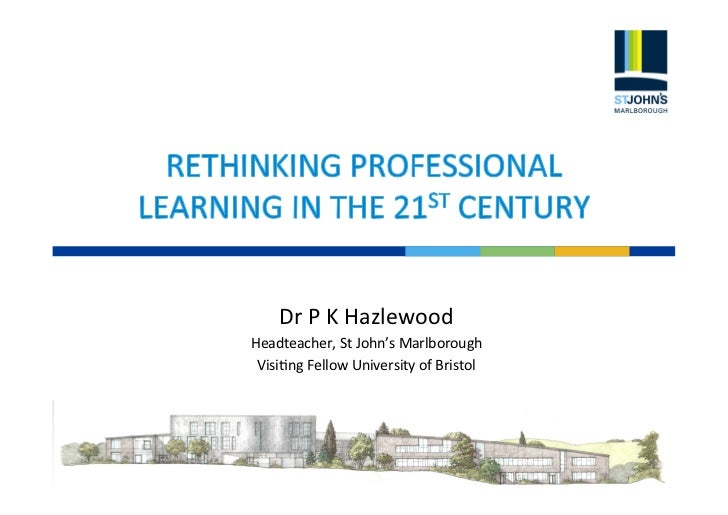 RETHINKING PROFESSIONAL LEARNING IN THE 21ST CENTURY