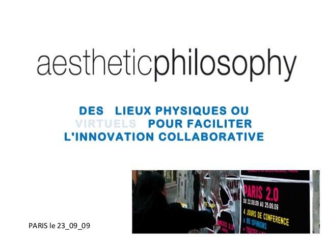 """Patrick Blancheton  - Table ronde """" Des lieux physiques ou virtuels pour favoriser l'innovation collaborative"""" (PARIS 2.0, Sept 2009)"""