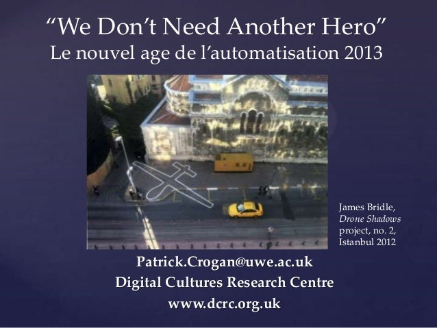 'We Don't Need Another Hero' Le nouvel age de l'automatisation 2013  { James Bridle, Drone Shadows project, no. 2, Istanbu...