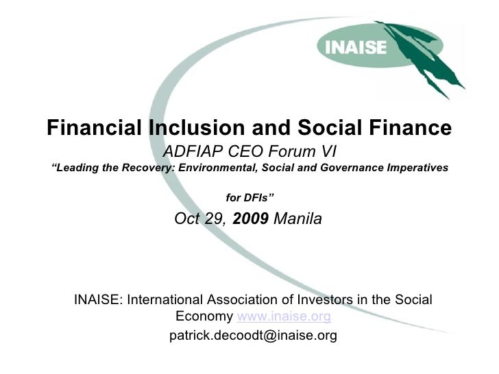 """Financial Inclusion and Social Finance                    ADFIAP CEO Forum VI """"Leading the Recovery: Environmental, Social..."""