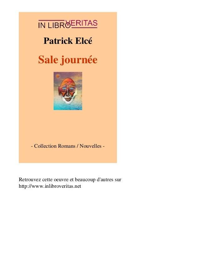 Patrick Elcé  Sale journée  - Collection Romans / Nouvelles -  Retrouvez cette oeuvre et beaucoup d'autres sur  http://www...