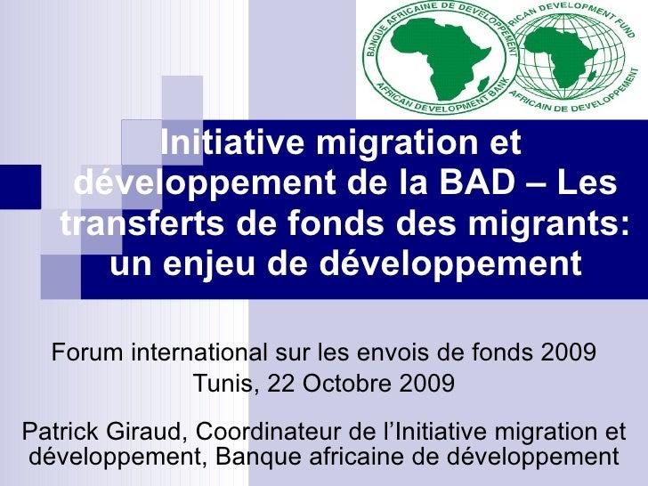 Initiative migration et  développement de la BAD – Les transferts de fonds des migrants: un enjeu de développement Forum i...