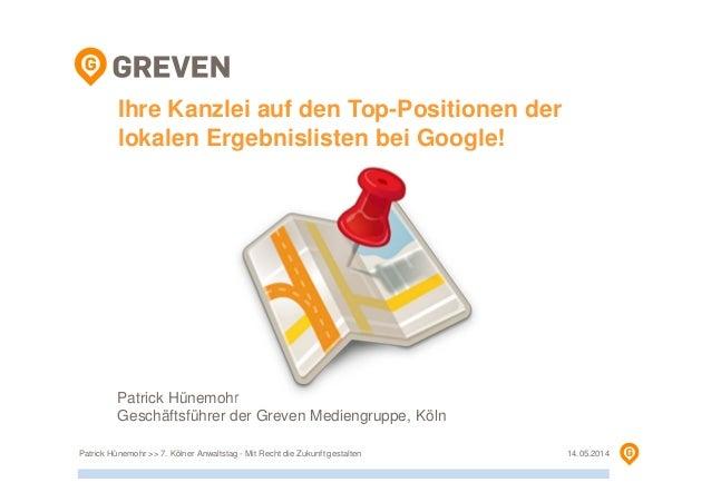 Ihre Kanzlei auf den Top-Positionen der lokalen Ergebnislisten bei Google! Patrick Hünemohr Geschäftsführer der Greven Med...