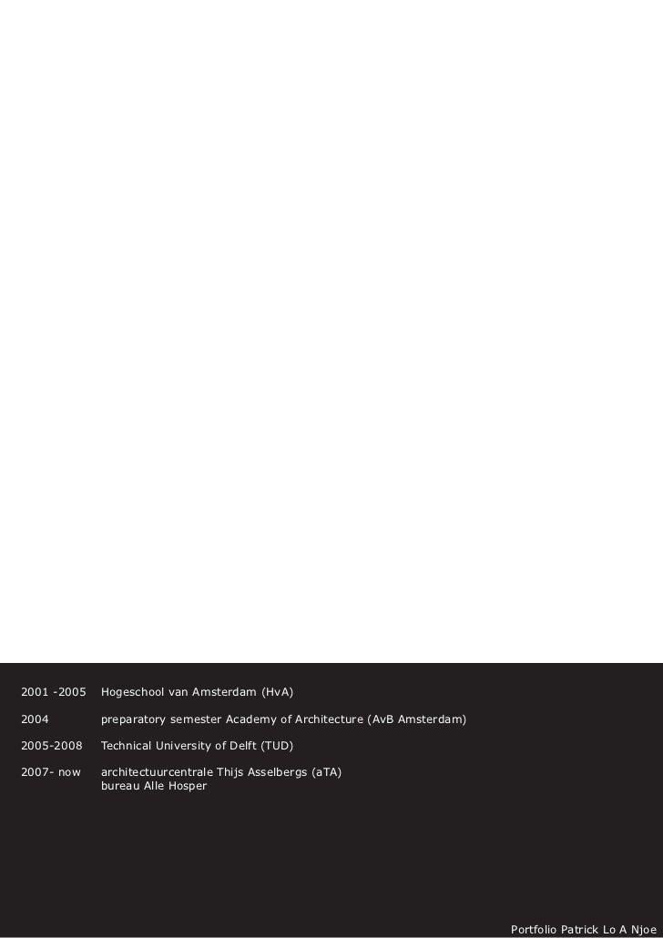 2001 -2005   Hogeschool van Amsterdam (HvA)  2004         preparatory semester Academy of Architecture (AvB Amsterdam)  20...