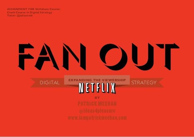FAN OUT: Netflix Digital Strategy
