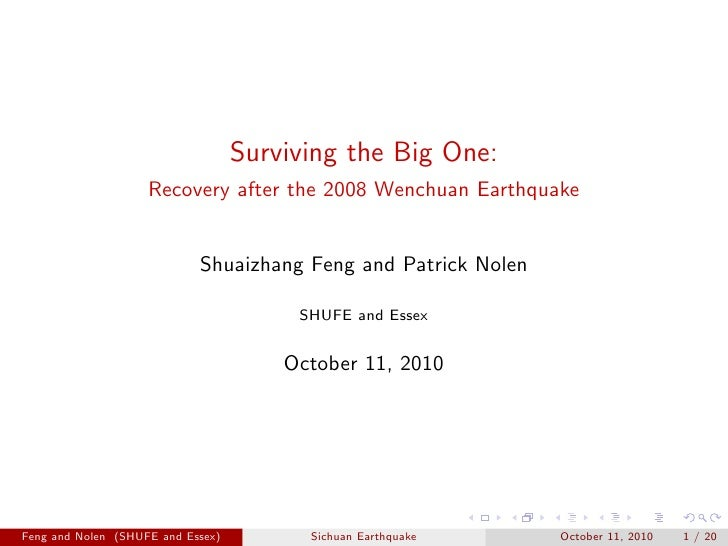 Surviving the Big One:                     Recovery after the 2008 Wenchuan Earthquake                               Shuai...