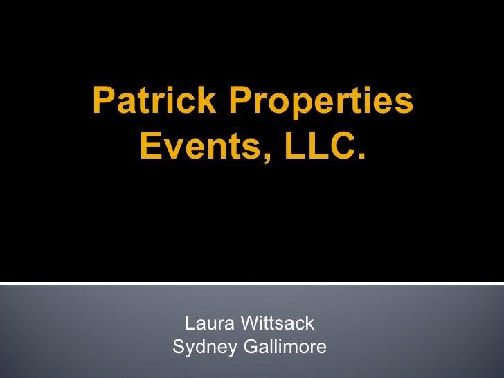 Laura Wittsack Sydney Gallimore Dr. Davis, DSCI 300-002 Final Project Patrick Properties Events, LLC.