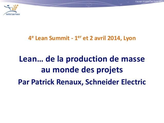 Lean : de la production de masse au monde des projets par Patrick Renaux de Schneider Electric- Lean Summit France 2014
