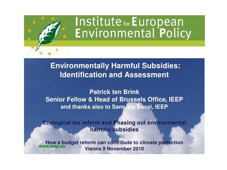 GBE ANNUAL CONFERENCE – Budapest, 8-9 July 2010    Environmentally Harmful Subsidies:      Identification and Assessment  ...