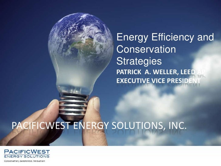 Energy Efficiency and Conservation Strategy- Patrick Weller, Pacific West Energy Solutions