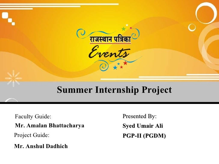 Summer Internship Project Presented By: Syed Umair Ali PGP-II (PGDM) Faculty Guide: Mr. Amalan Bhattacharya Project Guide:...