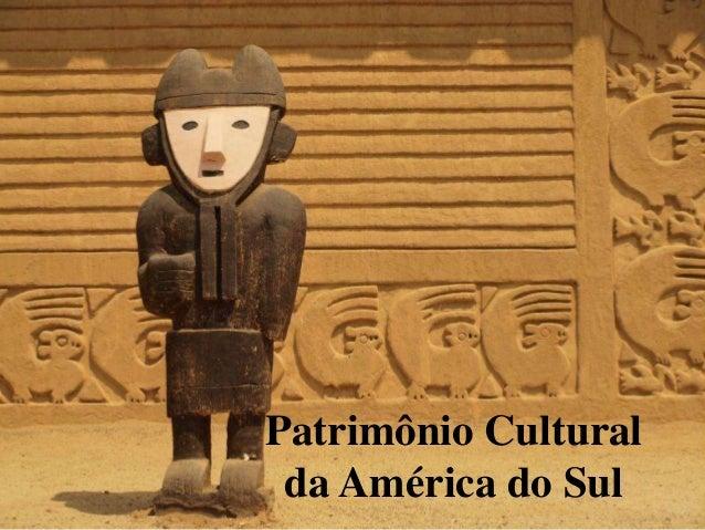 Patrimônio Cultural da América do Sul