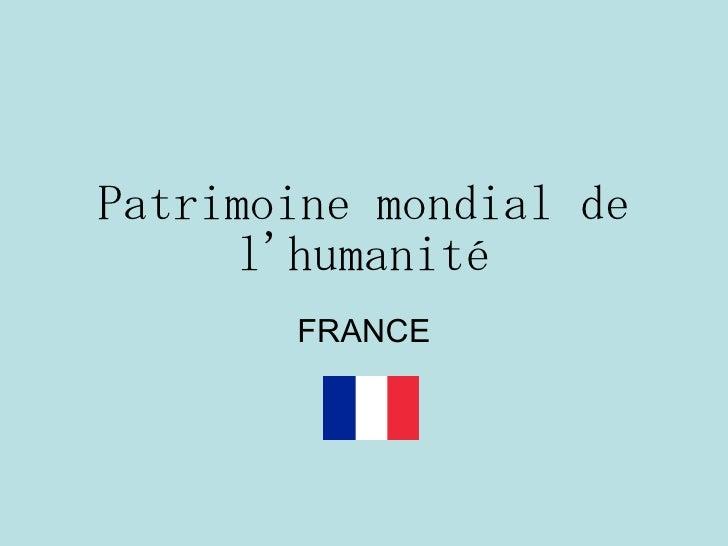 Patrimoine mondial de l'humanité FRANCE