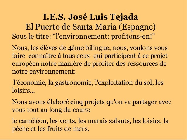 """I.E.S. José Luis Tejada El Puerto de Santa María (Espagne) Sous le titre: """"l'environnement: profitons-en!"""" Nous, les élève..."""