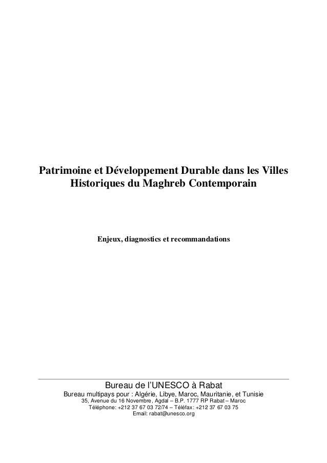 Patrimoine et Développement Durable dans les Villes Historiques du Maghreb Contemporain Enjeux, diagnostics et recommandat...