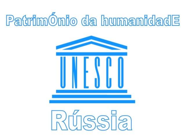 RÚSSIA - PATRIMÓNIO DA HUMANIDADE