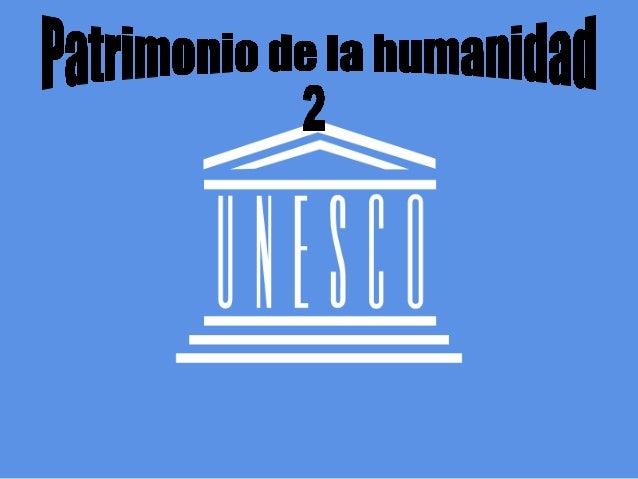 Patrimonio de la humanidad 2